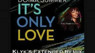 Donna Summer - It's Only Love (Klyk's Extended Remix)