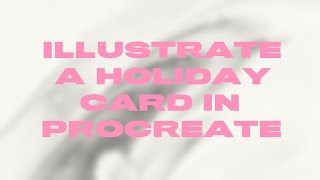 How to Hand Letter A Holiday Card On Your iPad Pro in Procreate App