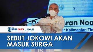 Gubernur Kalimantan Timur Sebut Jokowi akan Masuk Surga, Langsung Dapat Telepon dari Presiden