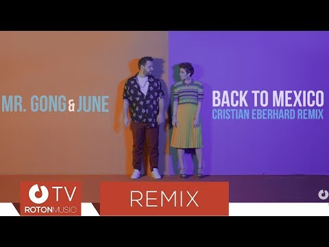 Mr. Gong & June – Back to mexico [Cristian Eberhard Remix] Video