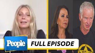 Gwyneth Paltrow On AGING & FAMILY + John McEnroe & Patty Smyth's Marriage | PEOPLE Show | PeopleTV
