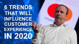 6 Trends That Will Shape Customer Experience In 2020 / By Keynote Speaker Steven Van Belleghem