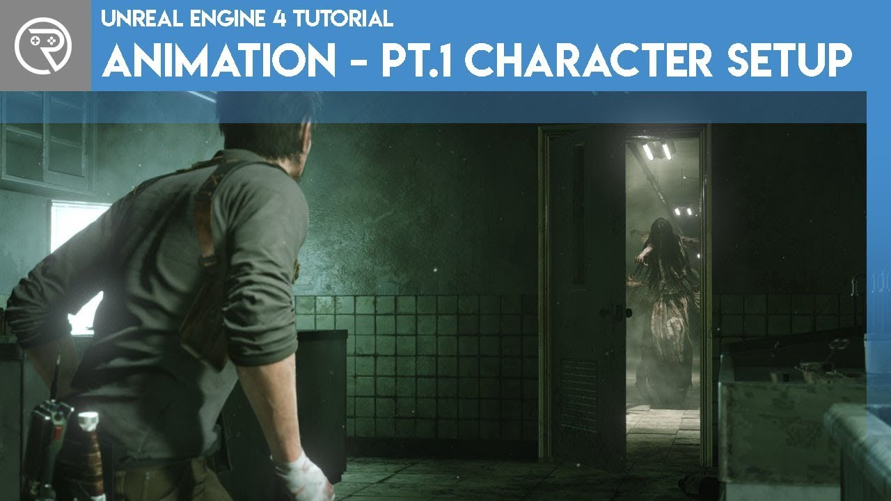 Unreal Engine 4 Tutorial - Animation Pt.1 Character Setup