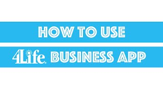 How to Use 4Life Business App