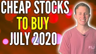 5 Cheap Stocks to Buy July 2020