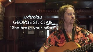 Lavitrolacl George St Clair She Broke Your Heart
