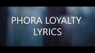 Lời dịch bài hát Loyalty - Phora