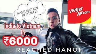 Delhi to Hanoi, Vietnam in ₹6000 | VIETJET AIRLINES | CHEAPEST FLIGHT | SOLO TRAVEL 🔥🔥