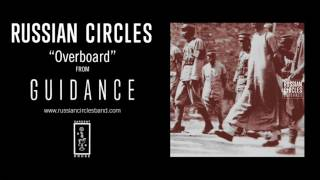 Russian Circles   Overboard (Official Audio)