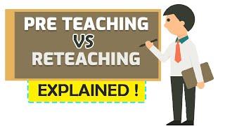 Instructional Strategies -- PreTeaching Vs Reteaching