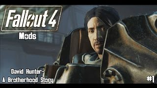 Fallout 4 Quest Mods David Hunter A Brotherhood Story Part 1