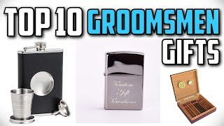 10 Most Groomsmen Gifts In 2019