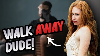 When to Walk Away From a Girl (She's NOT Worth it IF She...)