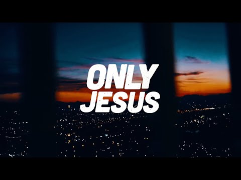 Only Jesus (How Great) - Youtube Music Video
