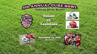 2018 Cure Bowl (Tulane v Louisiana) One Hour