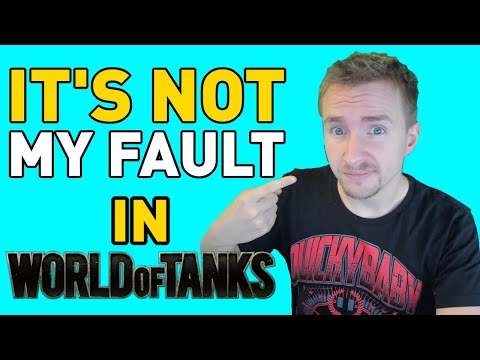 It's NOT MY FAULT in World of Tanks!