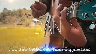 DAN - Pee Wee Gaskins Ft Tuan Tigabelas Fingerstyle Guitar Cover
