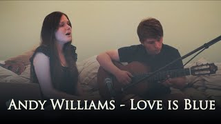 Andy Williams - Love is blue (cover by the Weirdos)