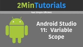 Android Studio Tutorials In 2 Minutes - 11 - Variable Scope