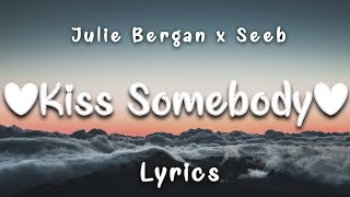 Seeb & Julie Bergan - Kiss Somebody (Lyrics) - YouTube