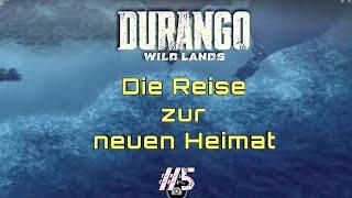 Durango Wild Lands: #5 Die Reise zur neuen Heimat | PäddixxTV