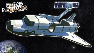 SATELLITE DEPLOYING SPACE SHUTTLE! - Scrap Mechanic Creations! - Episode 160