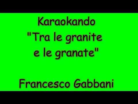Karaoke Italiano - Tra le granite e le Granate - Francesco Gabbani ( Testo )