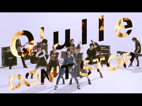 『DON'T STOP』 PV ( Q'ulle #Qulle )
