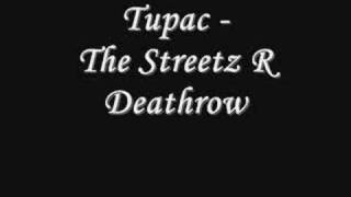 Tupac - The Streetz R Deathrow *Lyrics