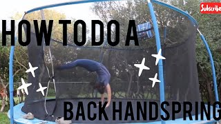 HOW TO DO A BACK HANDSPRING ON THE TRAMPOLINE!!!