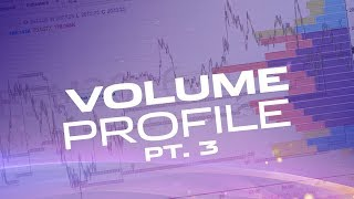 Trading with the Volume Profile (Advanced)