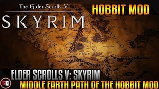 Skyrim - Middle Earth Path of the Hobbit Mod
