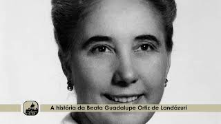 Beata Guadalupe Ortiz de Landázuri - Ecclesia