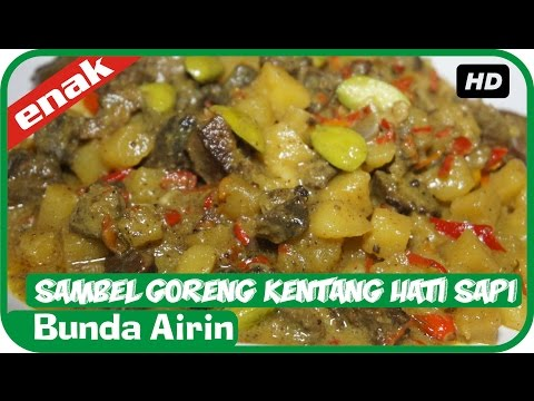 Video Resep Masakan Sambel Goreng Kentang Hati Sapi Mudah Simpel Cooking Recipes Indonesia Bunda Airin
