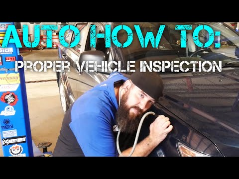 HOW TO INSPECT A VEHICLE - FOR THE BEGINNER MECHANIC