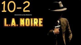 Прохождение L.A. Noire - Дело #10 Часть 2
