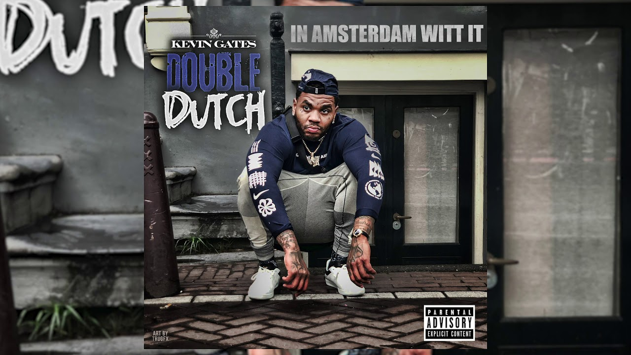 Kevin Gates - Double Dutch [ In Amsterdam Witt It ] (Official Audio)