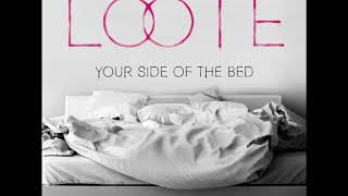 Loote - Your Side Of The Bed (Clean Version)