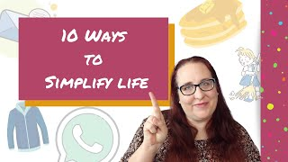 10 Ways to Simplify Your Life  | Frugal and Simple Living Tips