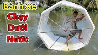 LamTV - Thử Chạy Dưới Nước | Làm Bánh Xe Đi Dưới Nước - Roller Wheel Float Running Underwater