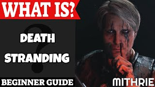 Death Stranding Beginner Guide | What Is Series