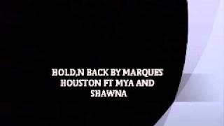 HOLD n Back - Marques Houston Ft Mya and shawna
