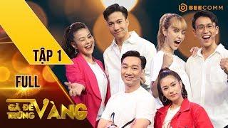 Gà Đẻ Trứng Vàng | Tập 1 FULL | S.T Sơn Thạch bất ngờ với cú lội ngược dòng của MLee, Quang Bảo