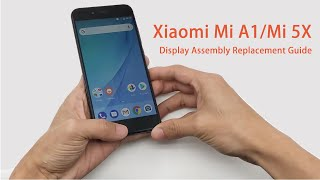 Xiaomi Mi A1Mi 5X Display Assembly Replacement Guide