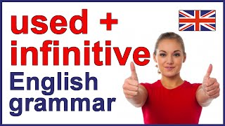 USED + INFINITIVE   English Grammar Lesson And Exercises