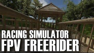 FPV Freerider Simulator - Sim Overview, free flying, Race Mode Mini Quadcopter