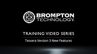 Brompton Features Overview: Tessera Software Version 3