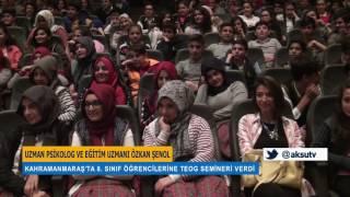 Uzman Psikolog Özkan Şenol Kahramanmaraş'ta 8. Sınıf Öğrencilerine TEOG Semineri Verdi