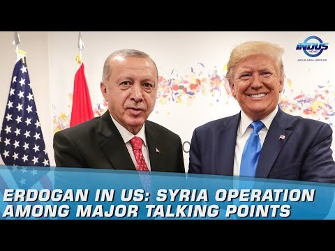 Erdogan In US: Syria Operation Among Major Talking Points | Indus News