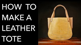 How To Make A Leather Tote - Tutorial And Pattern Download